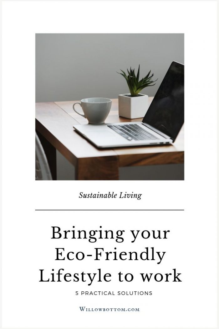 Pin This! Bringing your eco-friendly lifestyle to work - willowbottom.com