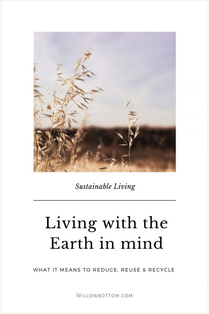 pin this! - Living with the earth in mind - Willowbottom.com