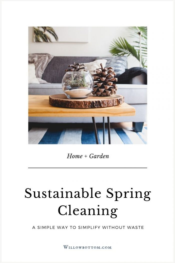 Pin this! Sustainable spring cleaning - willowbottom.com